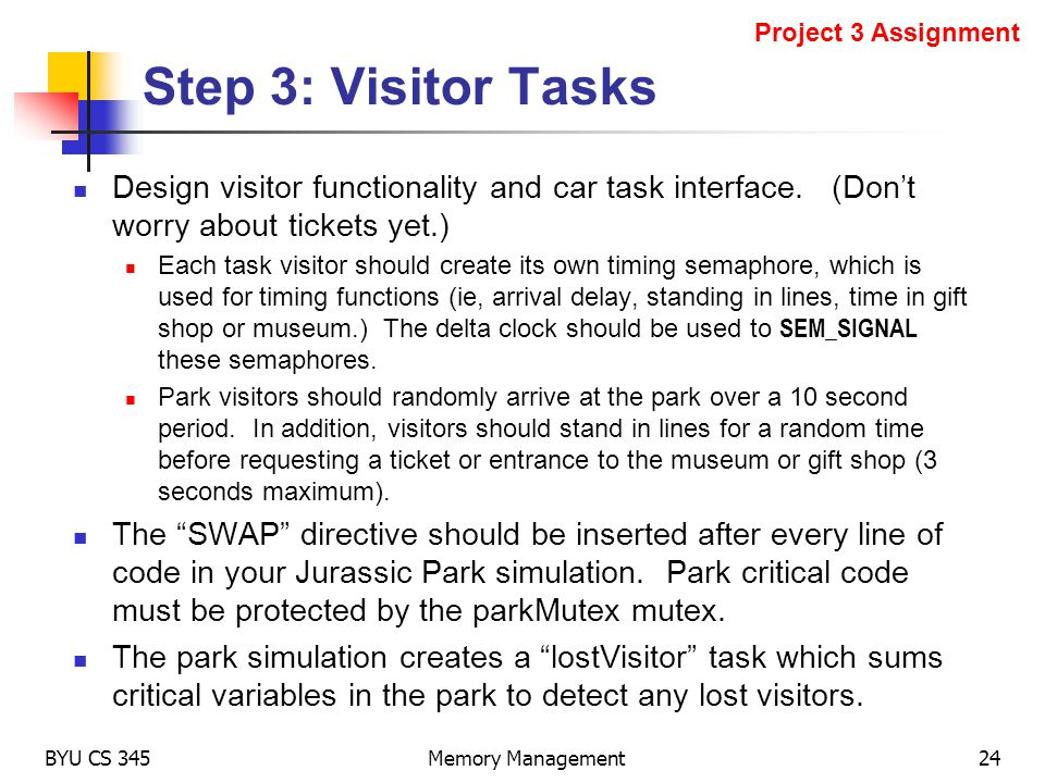 Project 3 Assignment Step 3: Visitor Tasks. Design visitor functionality and car task interface. (Don't worry about tickets yet.)