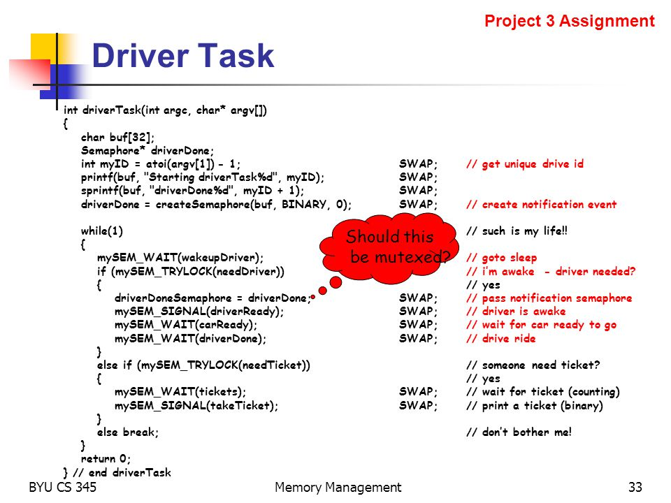 Driver Task Project 3 Assignment Should this be mutexed BYU CS 345