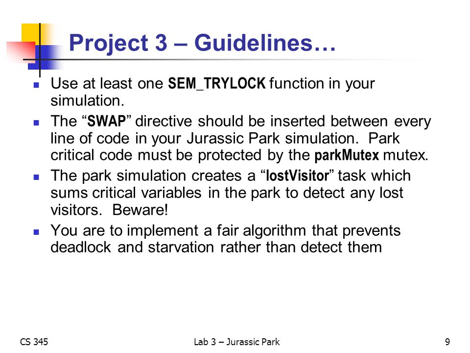 Project 3 – Guidelines… Use at least one SEM_TRYLOCK function in your simulation.