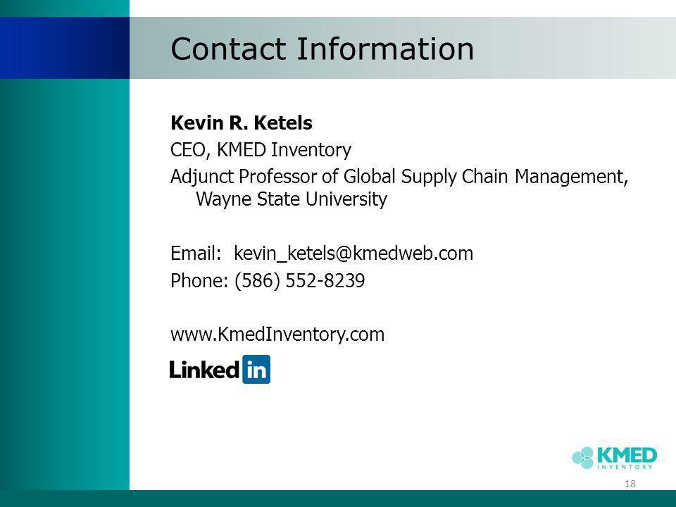 Contact Information Kevin R. Ketels. CEO, KMED Inventory. Adjunct Professor of Global Supply Chain Management, Wayne State University.