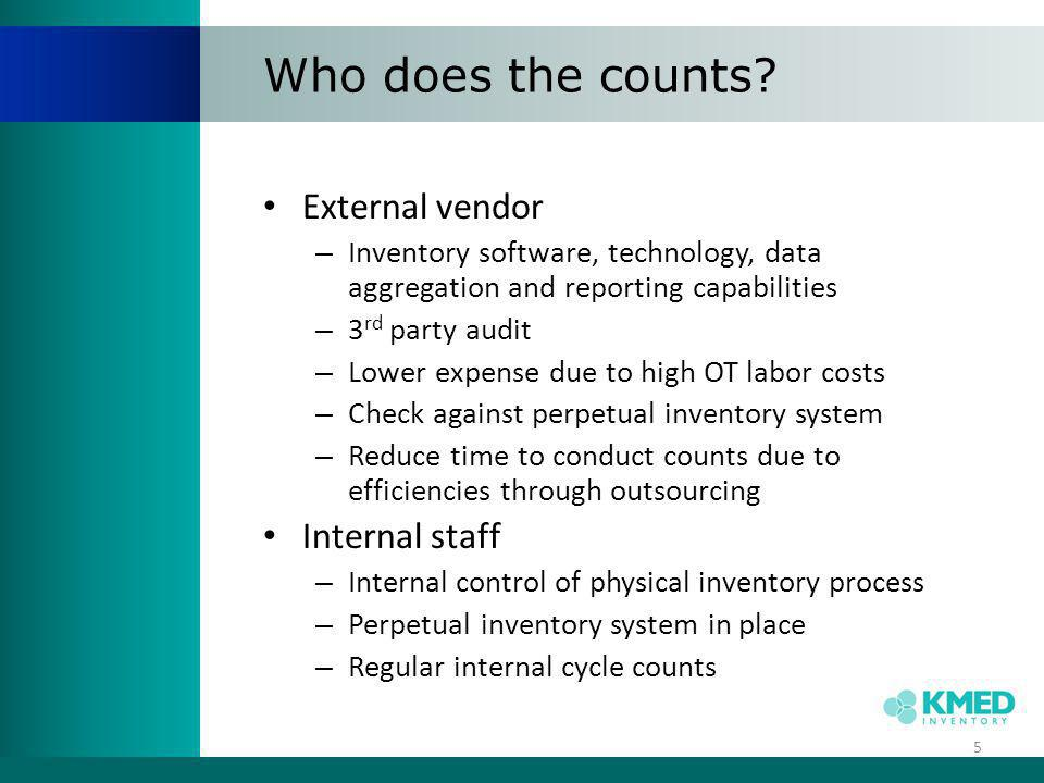 Who does the counts External vendor Internal staff