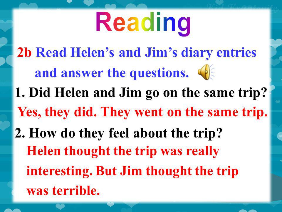 2b Read Helen's and Jim's diary entries and answer the questions.