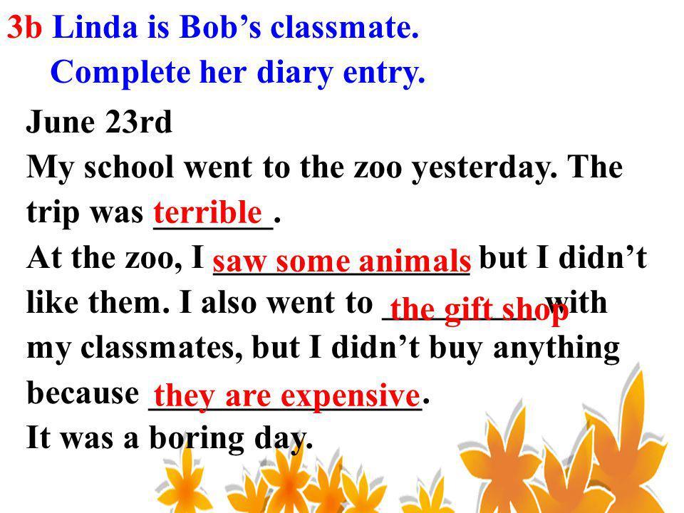 3b Linda is Bob's classmate.