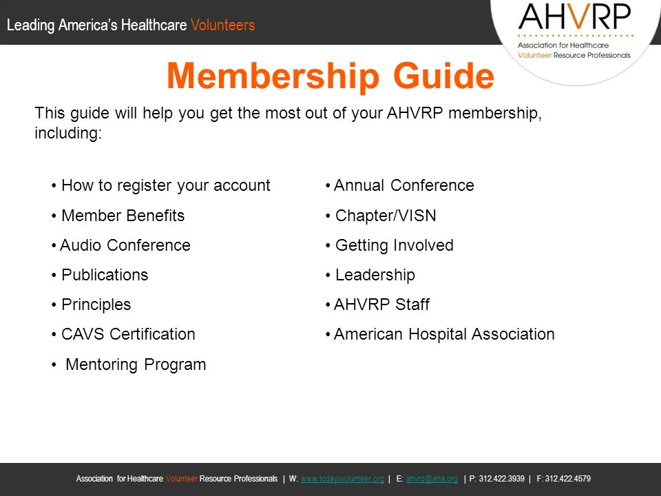 Membership Guide This guide will help you get the most out of your AHVRP membership, including: How to register your account.