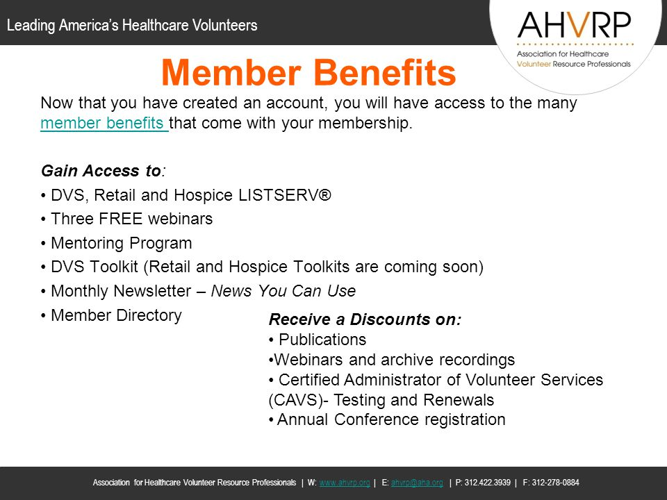 Member Benefits Now that you have created an account, you will have access to the many member benefits that come with your membership.