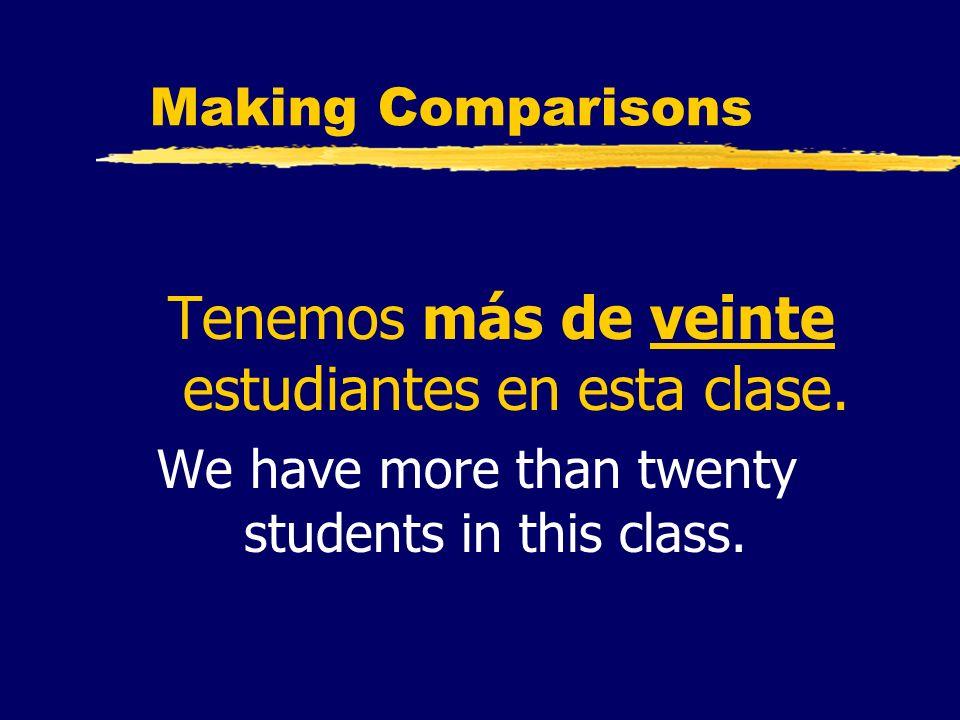 Tenemos más de veinte estudiantes en esta clase.