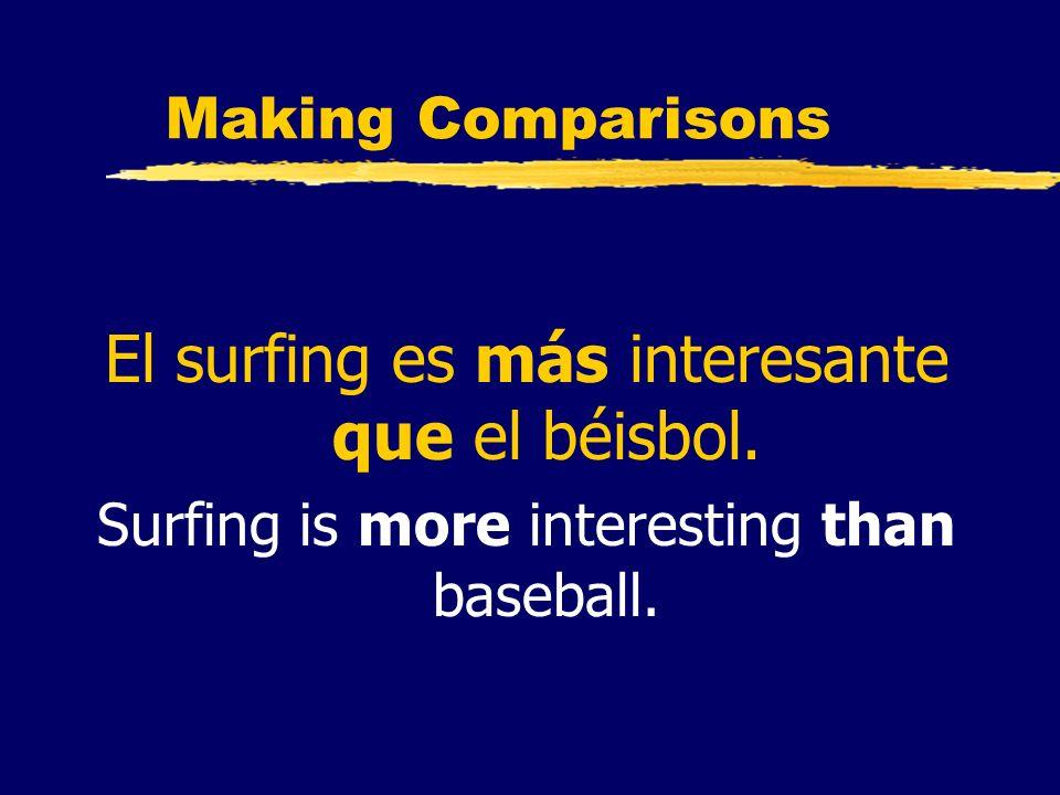 El surfing es más interesante que el béisbol.