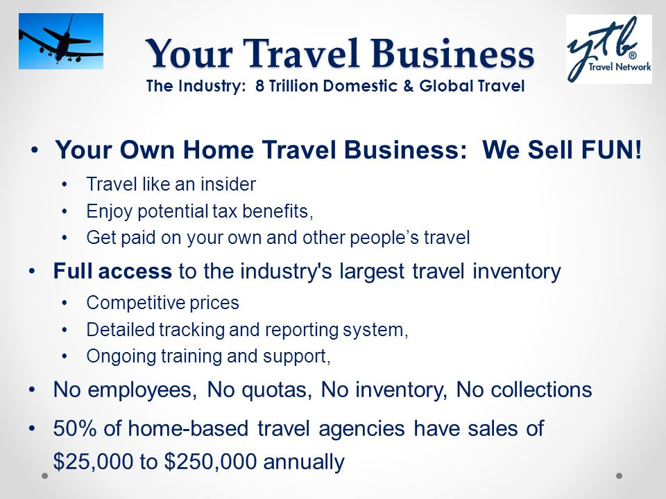 Your Travel Business Your Own Home Travel Business: We Sell FUN!