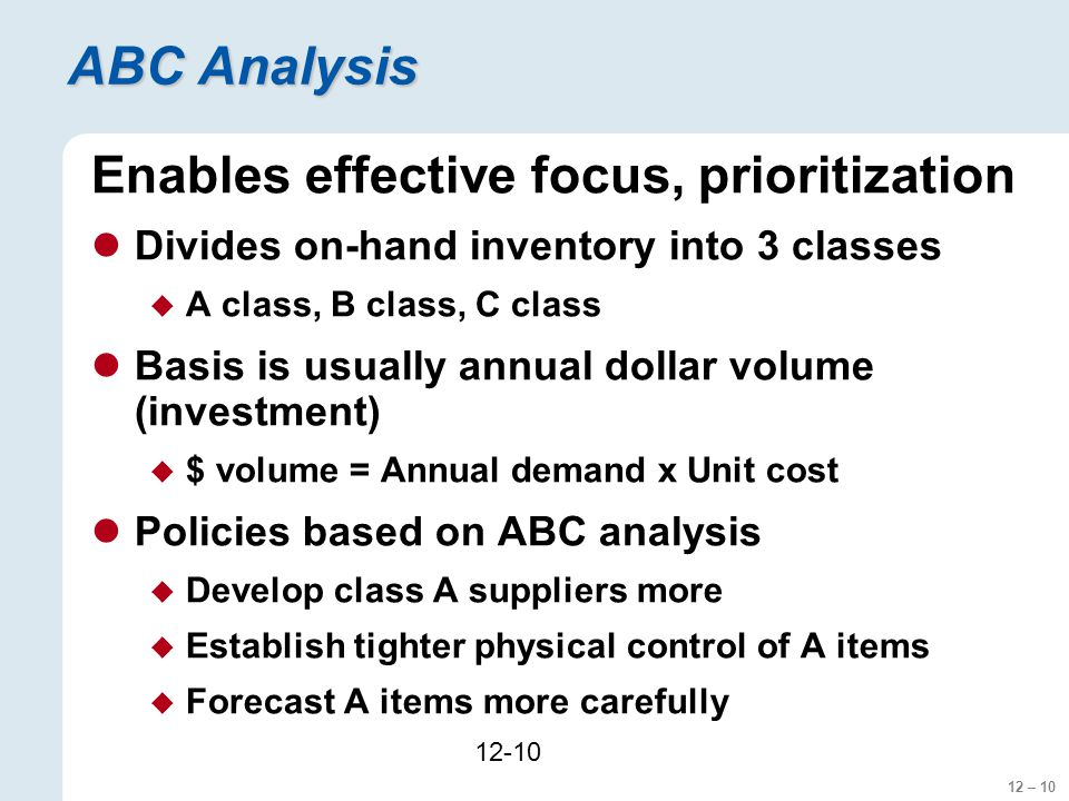 ABC Analysis Enables effective focus, prioritization