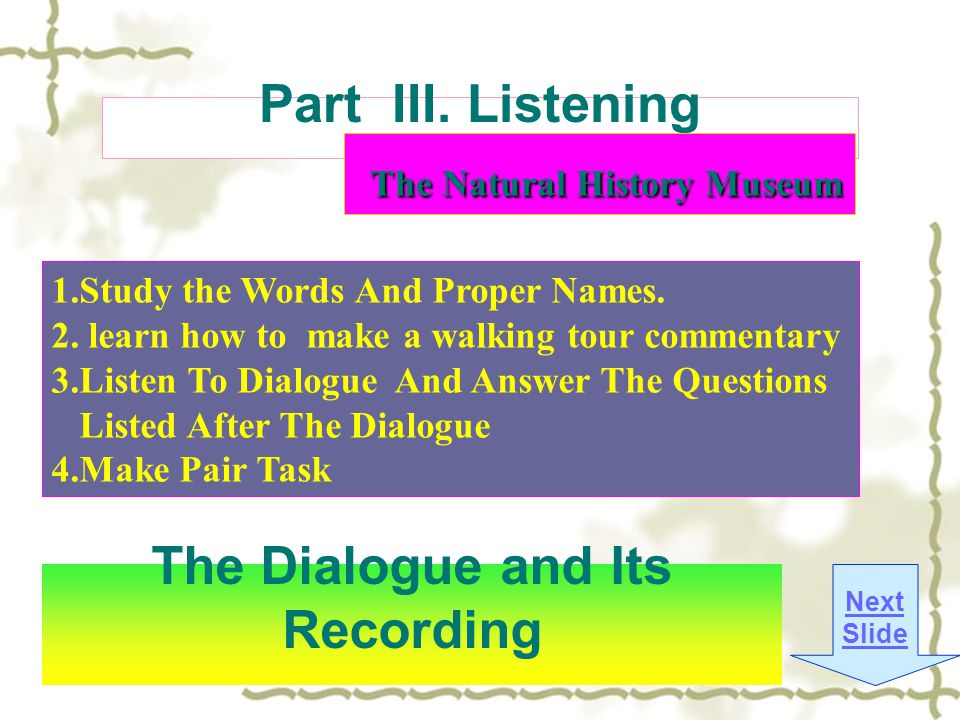The Dialogue and Its Recording