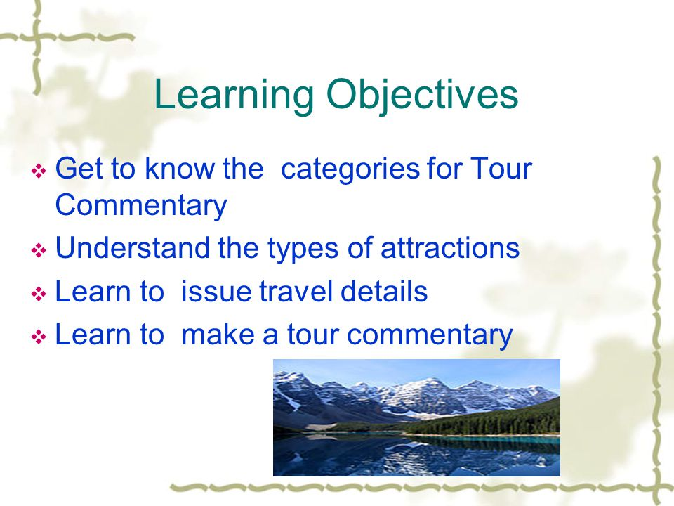Learning Objectives Get to know the categories for Tour Commentary