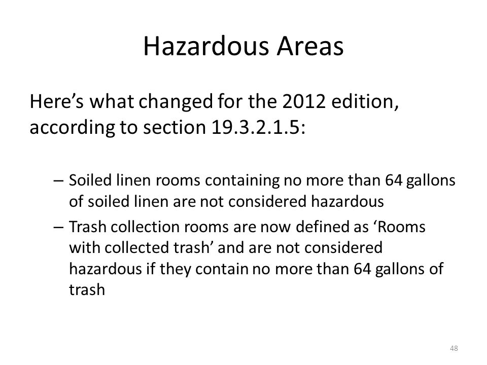 Hazardous Areas Here's what changed for the 2012 edition, according to section 19.3.2.1.5: