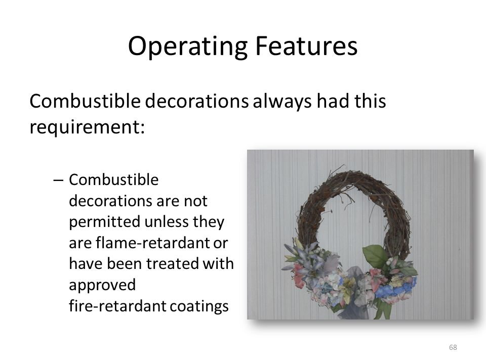Operating Features Combustible decorations always had this requirement: