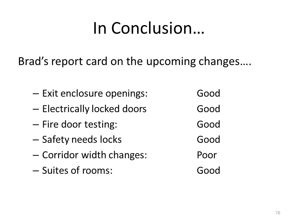 In Conclusion… Brad's report card on the upcoming changes….