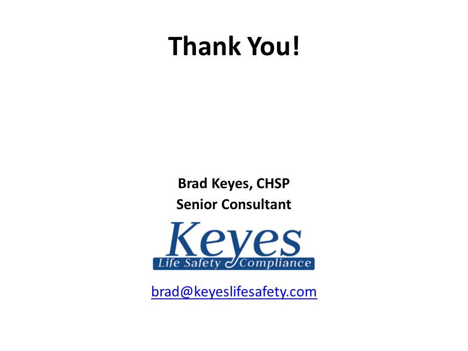 Brad Keyes, CHSP Senior Consultant brad@keyeslifesafety.com