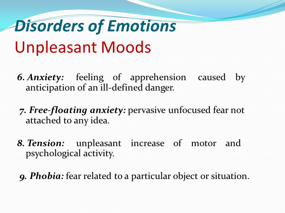 Disorders of Emotions Unpleasant Moods