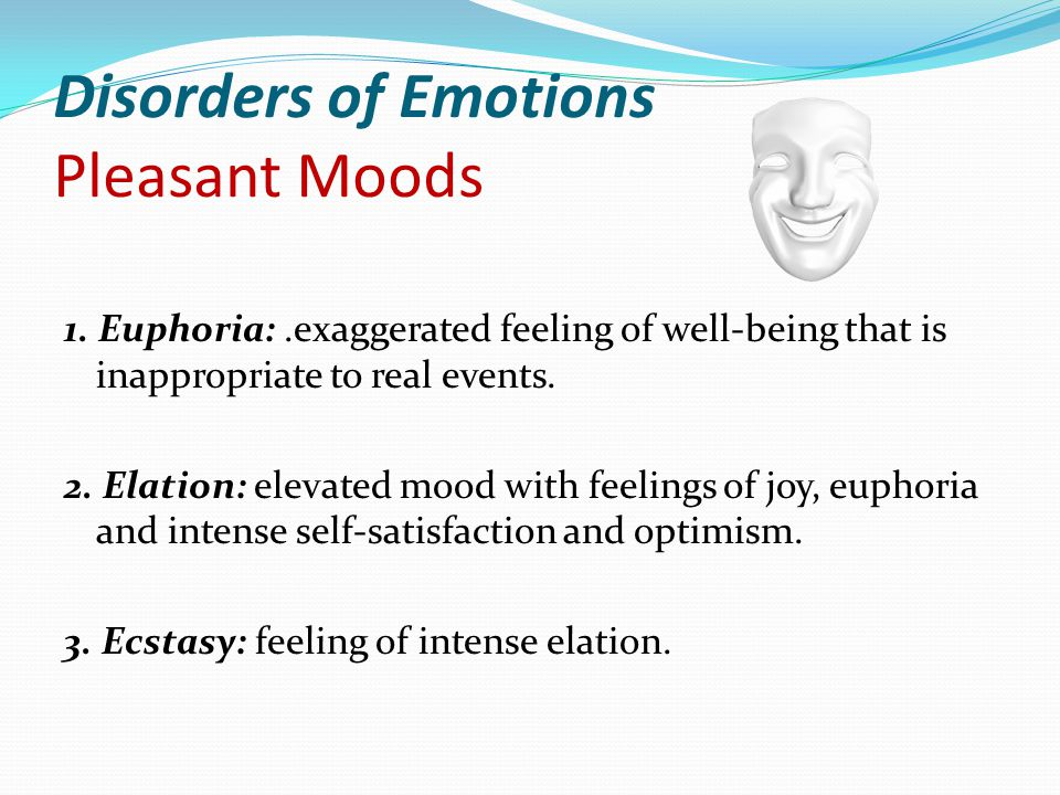 Disorders of Emotions Pleasant Moods