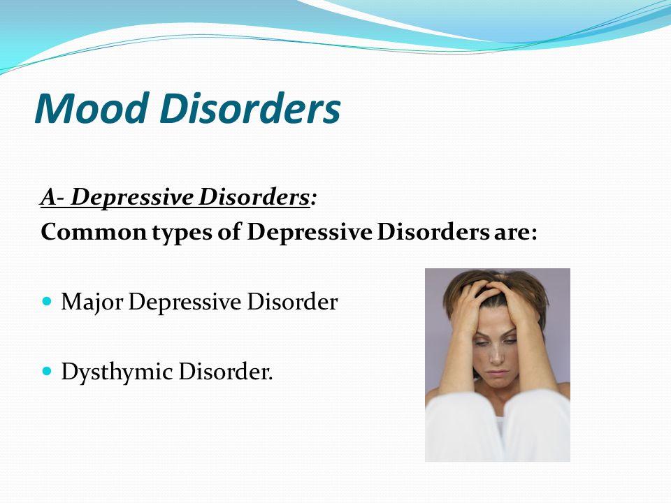 Mood Disorders A- Depressive Disorders: