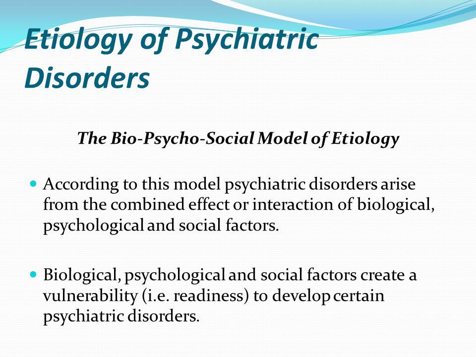 Etiology of Psychiatric Disorders
