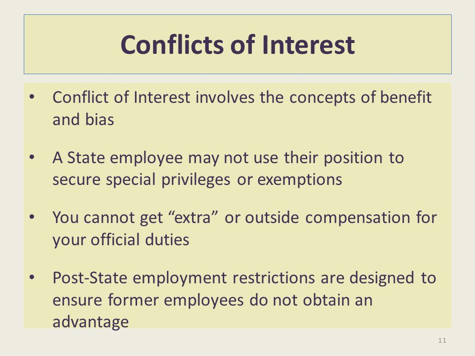 Conflicts of Interest Conflict of Interest involves the concepts of benefit and bias.