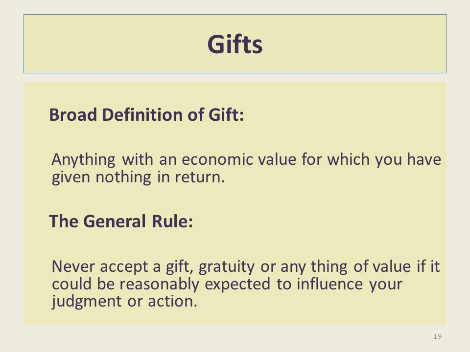 Gifts The General Rule: Broad Definition of Gift: