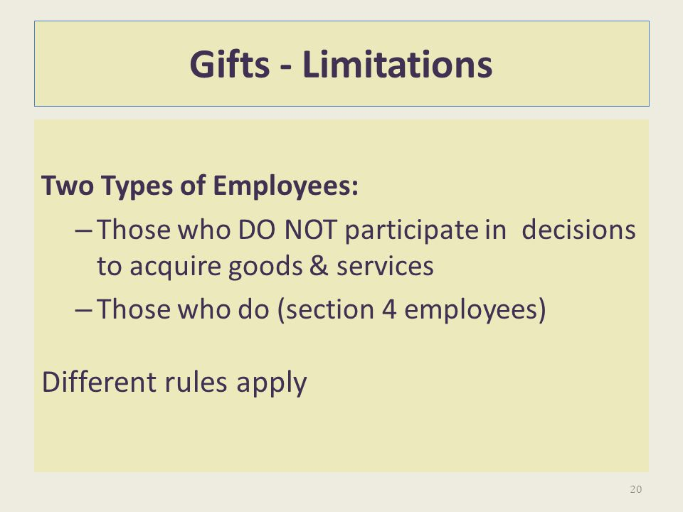 Gifts - Limitations Different rules apply Two Types of Employees: