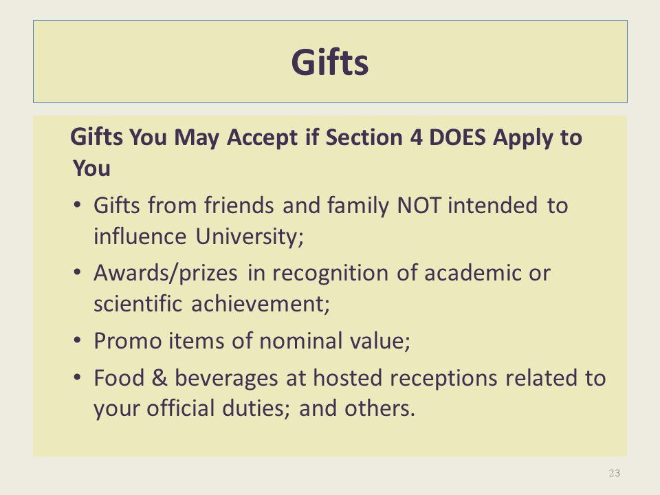 Gifts Gifts You May Accept if Section 4 DOES Apply to You