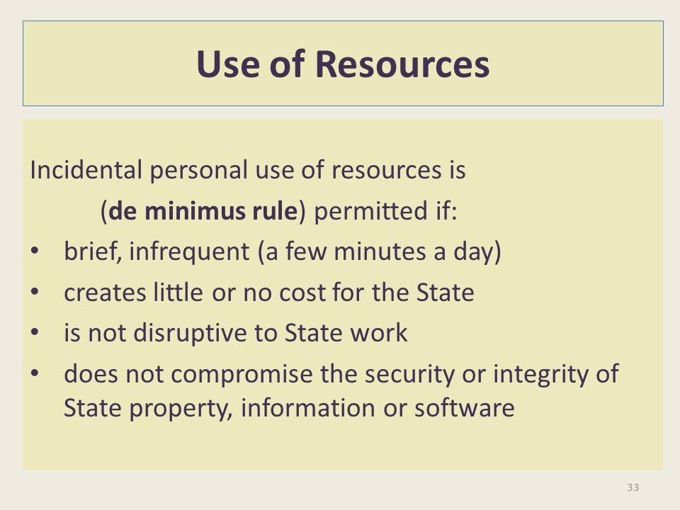 Use of Resources Incidental personal use of resources is