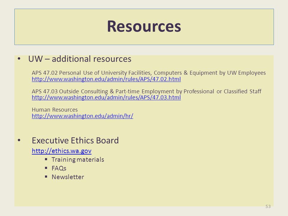 Resources UW – additional resources Executive Ethics Board