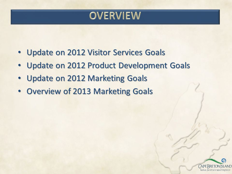 OVERVIEW Update on 2012 Visitor Services Goals