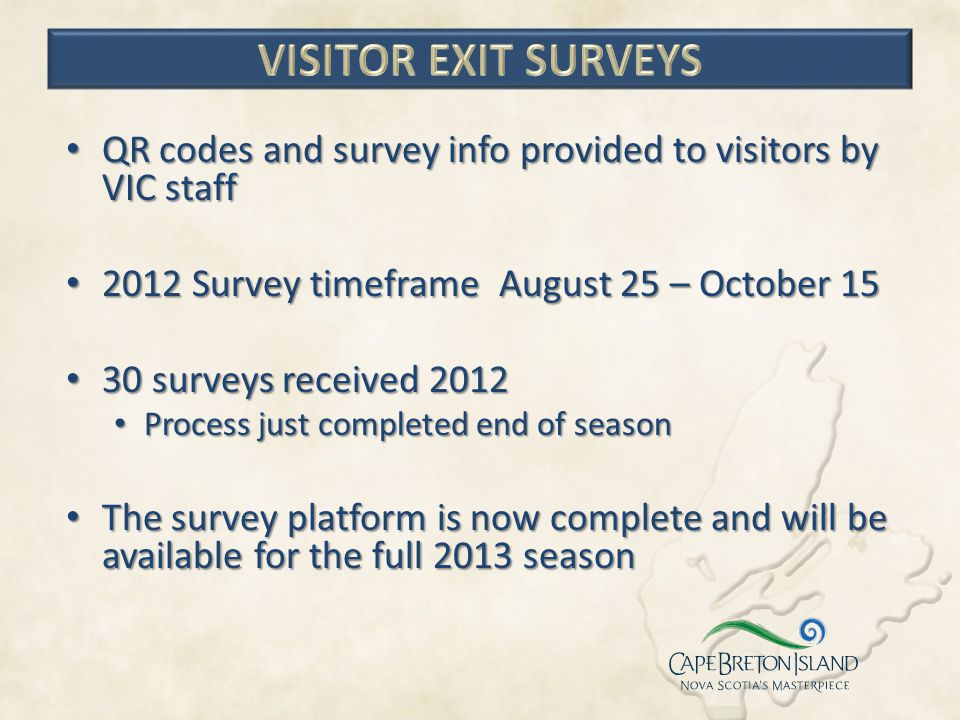 Visitor Exit surveys QR codes and survey info provided to visitors by VIC staff. 2012 Survey timeframe August 25 – October 15.