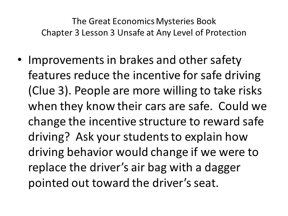 The Great Economics Mysteries Book Chapter 3 Lesson 3 Unsafe at Any Level of Protection