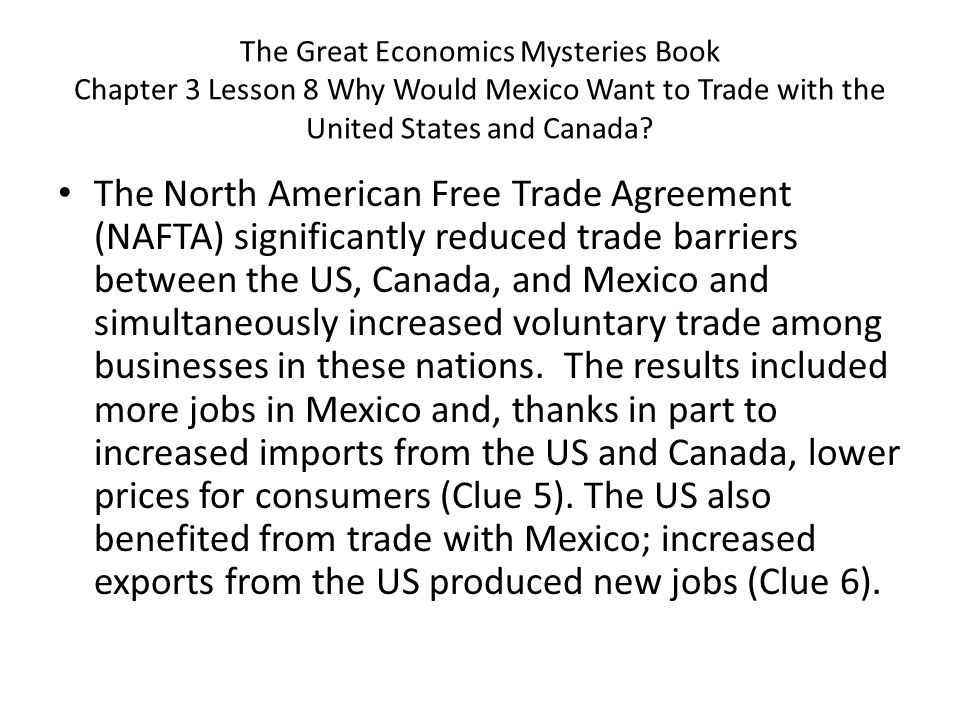 The Great Economics Mysteries Book Chapter 3 Lesson 8 Why Would Mexico Want to Trade with the United States and Canada