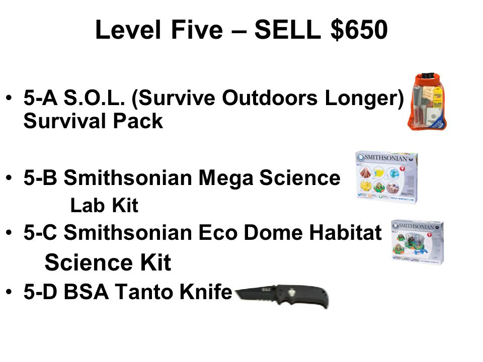 Level Five – SELL $650 5-A S.O.L. (Survive Outdoors Longer) Survival Pack. 5-B Smithsonian Mega Science.