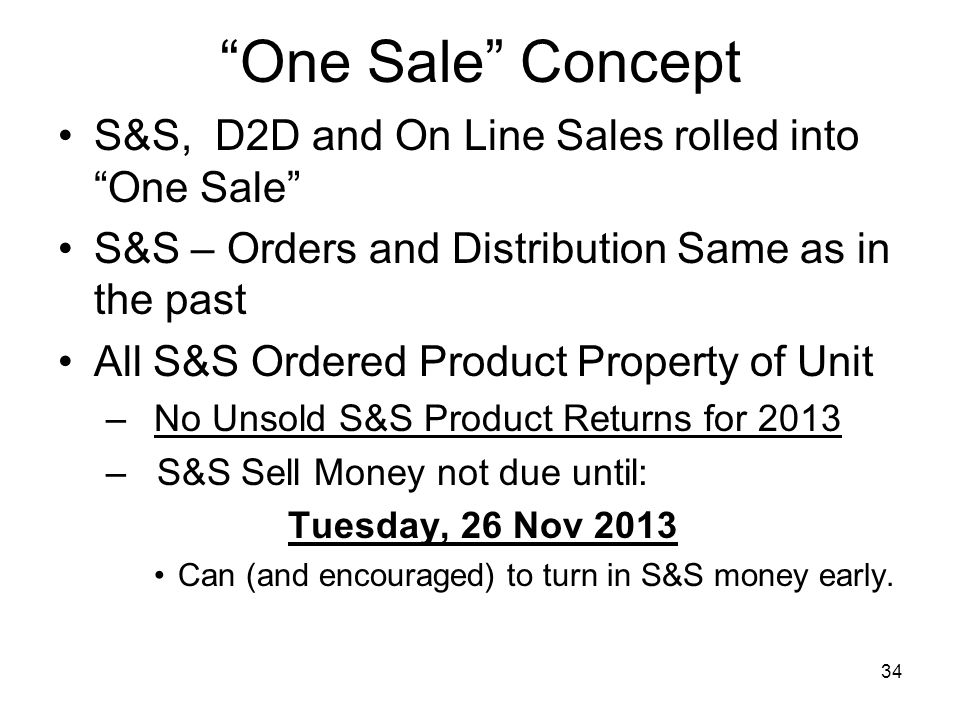 One Sale Concept S&S, D2D and On Line Sales rolled into One Sale
