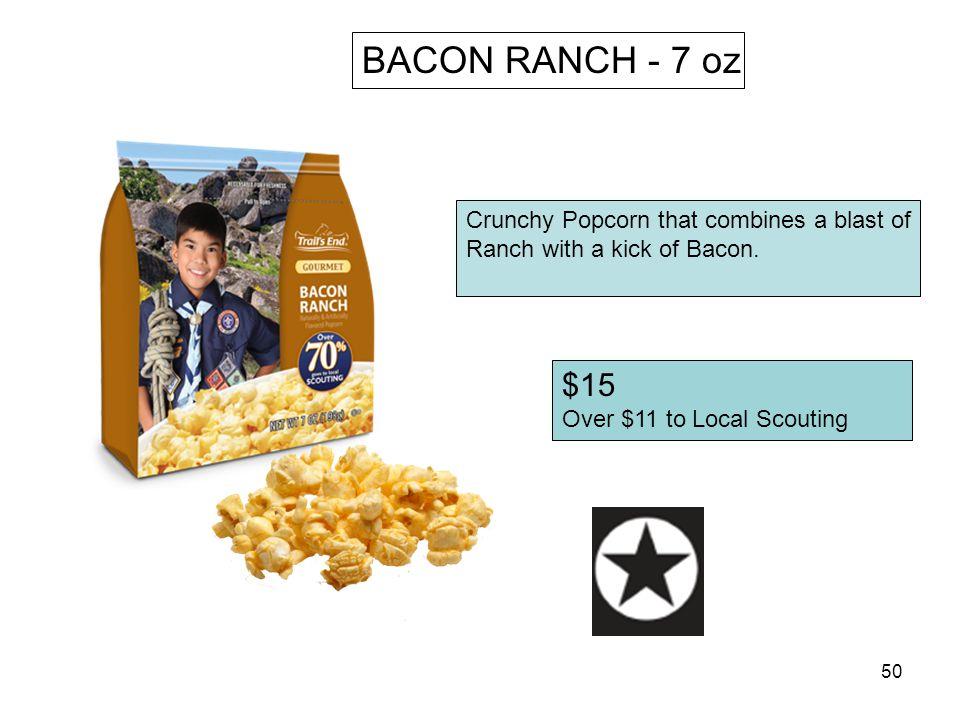 BACON RANCH - 7 oz $15 Crunchy Popcorn that combines a blast of