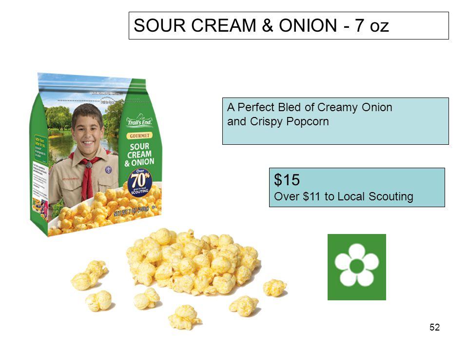 SOUR CREAM & ONION - 7 oz $15 A Perfect Bled of Creamy Onion