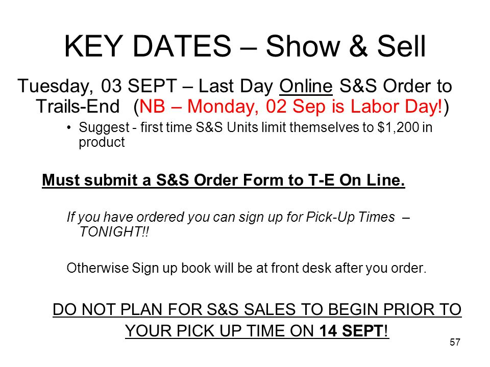 KEY DATES – Show & Sell Tuesday, 03 SEPT – Last Day Online S&S Order to Trails-End (NB – Monday, 02 Sep is Labor Day!)