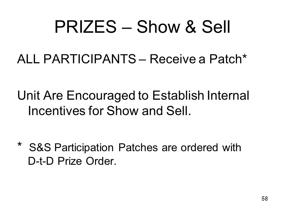 PRIZES – Show & Sell ALL PARTICIPANTS – Receive a Patch*