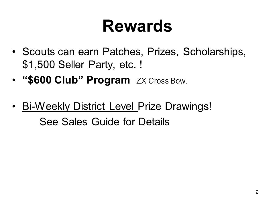 Rewards Scouts can earn Patches, Prizes, Scholarships, $1,500 Seller Party, etc. ! $600 Club Program ZX Cross Bow.