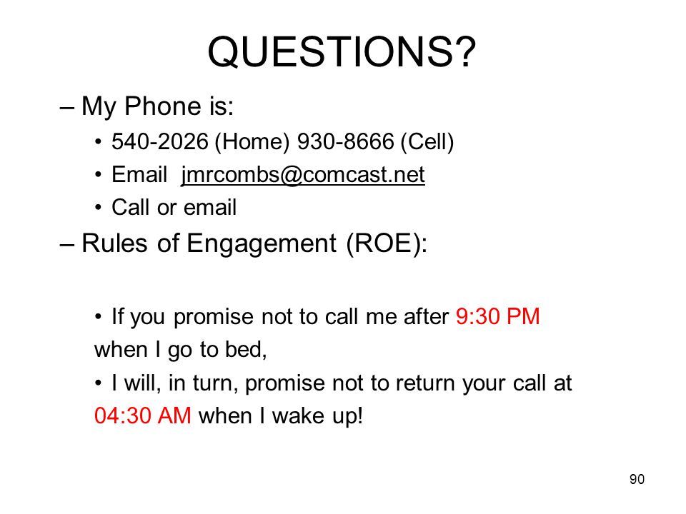 QUESTIONS My Phone is: Rules of Engagement (ROE):