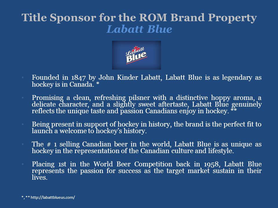 Title Sponsor for the ROM Brand Property Labatt Blue
