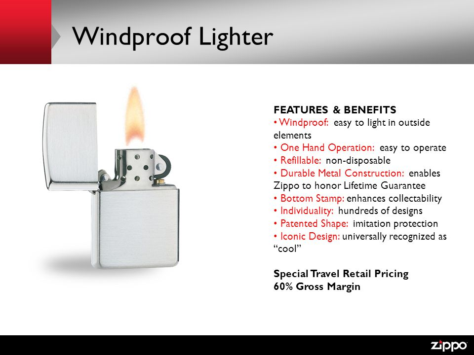 Windproof Lighter FEATURES & BENEFITS