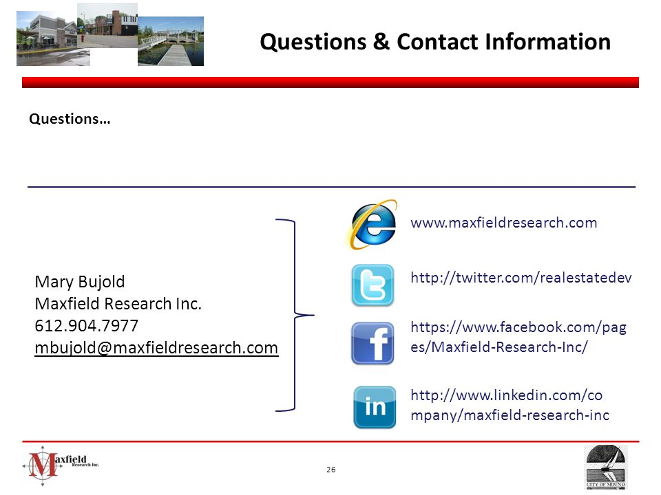 Questions & Contact Information Questions… www.maxfieldresearch.com. Mary Bujold. Maxfield Research Inc.