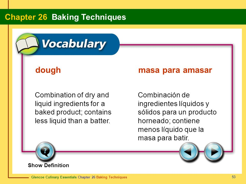 dough masa para amasar Combination of dry and liquid ingredients for a baked product; contains less liquid than a batter.