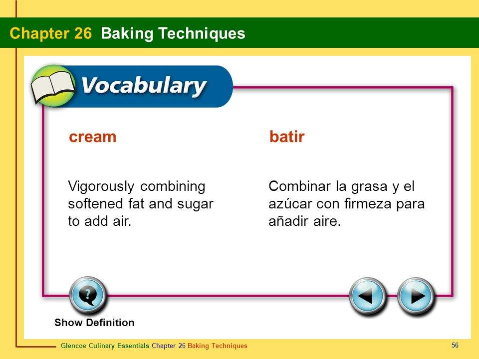 cream batir Vigorously combining softened fat and sugar to add air.