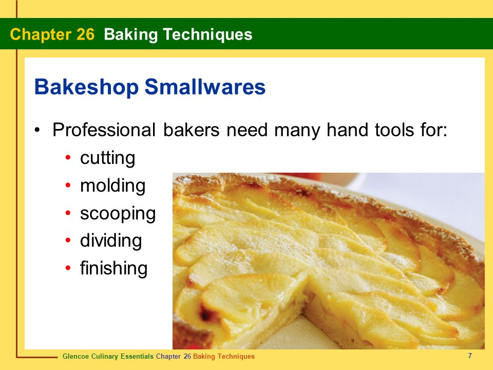 Bakeshop Smallwares Professional bakers need many hand tools for: