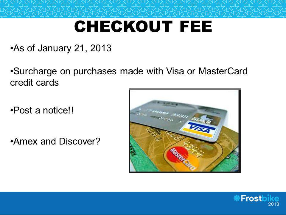 CHECKOUT FEE As of January 21, 2013