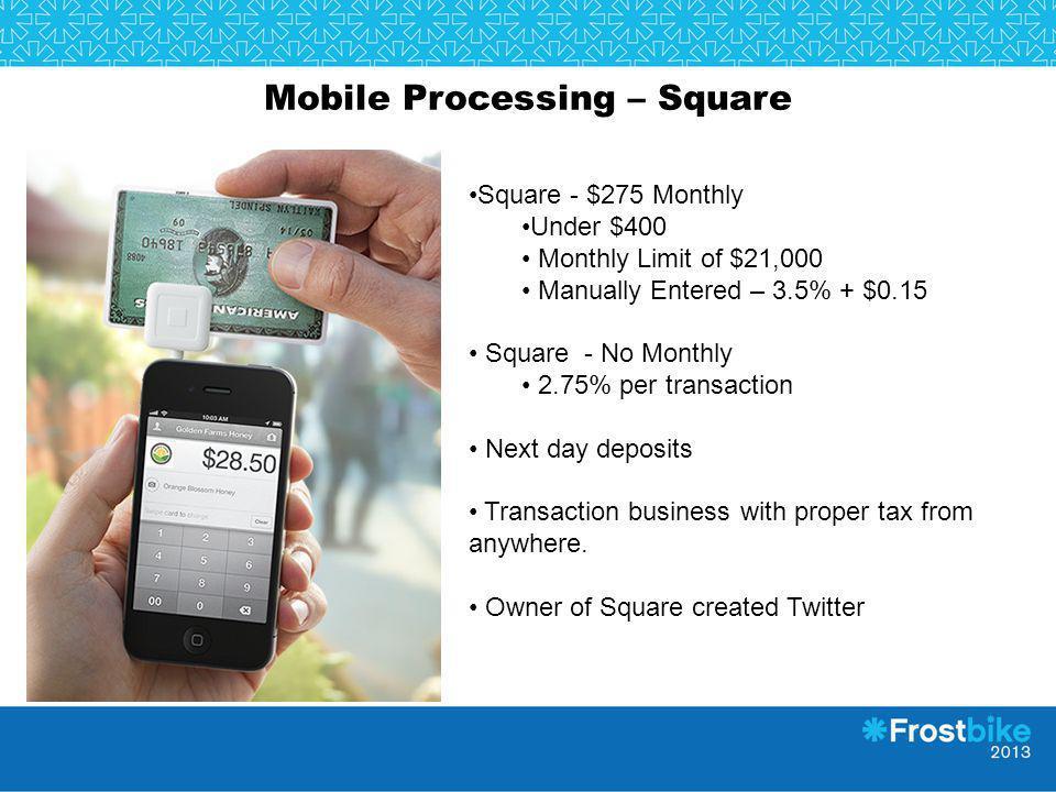 Mobile Processing – Square