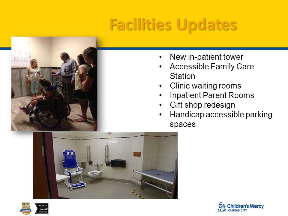 Facilities Updates New in-patient tower Accessible Family Care Station
